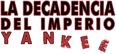 La decadencia del imperio Yankee